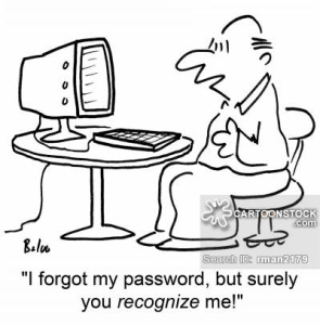 'I forgot my password, but surely you RECOGNIZE me!'